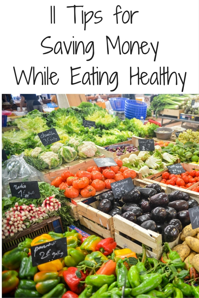 11 Tips for Saving Money While Eating Healthy