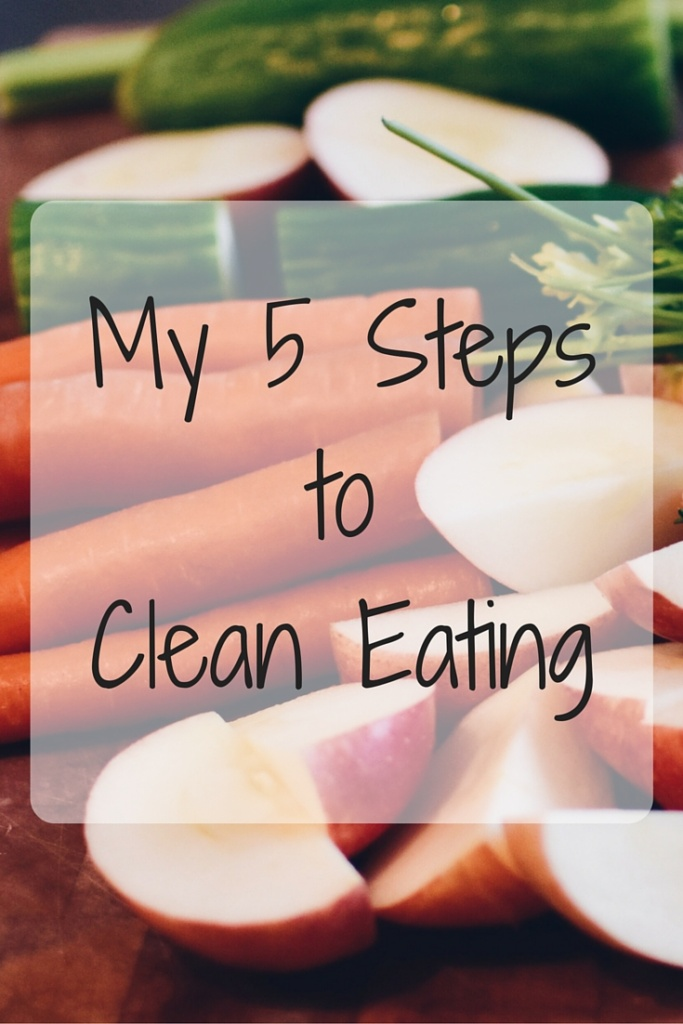 5 Steps I Took to Eat Clean